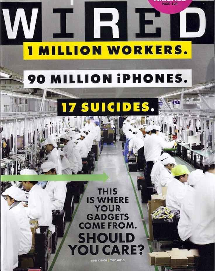 """Dünyaca ünlü Wired dergisi, Mart 2011 sayısının kapağında """"90 milyon iPhone, 1 milyon işçi ve 17 intihar"""" başlığını kullanmıştı."""