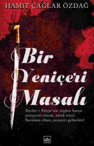 Bir Yeniçeri Masalı / Hamit Çağlar Özdağ / İthaki Yayınları / 248 syf.